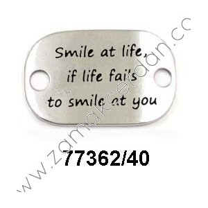 "ENTREPIEZA CHAPA ""SMILE AT LIFE, IF LIFE FAILS TO SMILE AT YOU"""