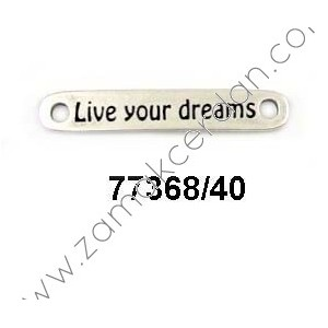 "ENTREPIEZA CHAPA ""LIVE YOUR DREAMS"""