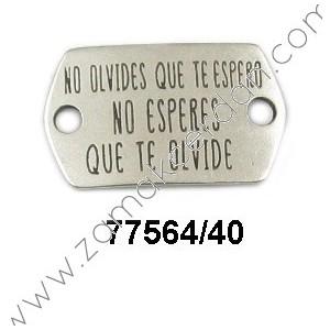 """ENTREPIEZA CHAPA """"NO OLVIDES QUE TE ESPERO NO ESPERES QUE TE OLVIDE"""""""