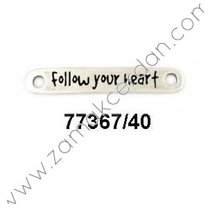 "ENTREPIEZA CHAPA ""FOLLOW YOUR HEART"""